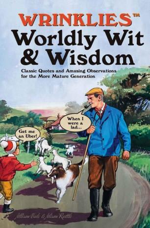 Wrinklies Worldly Wit & WisdomWrinklies Worldly Wit & Wisdom